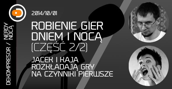 Nerdy Nocą #3 Robienie gier dniem i nocą cz. 2/2
