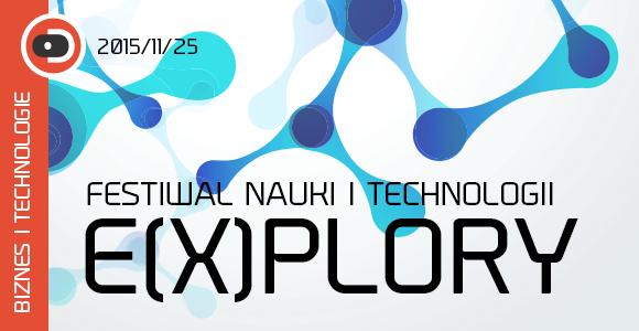 Festiwal Nauki i Technologii E(x)plory
