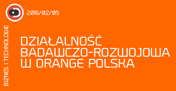 Działalność badawczo–rozwojowa w Orange Polska