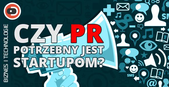 Czy PR potrzebny jest startupom?