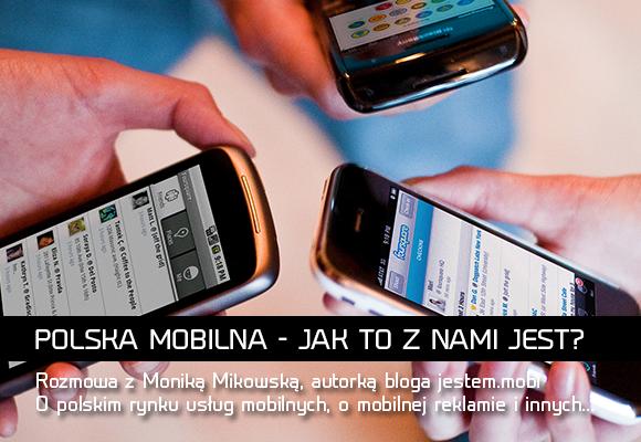 Polska mobilna - rozmowa z Moniką Mikowską