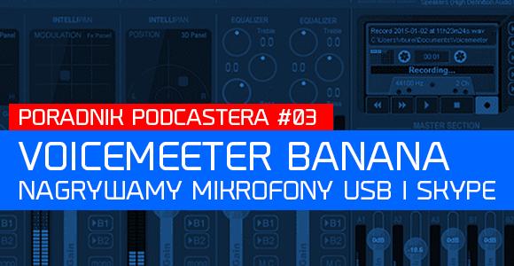 Voicemeeter Banana - nagrywamy mikrofony USB i Skype