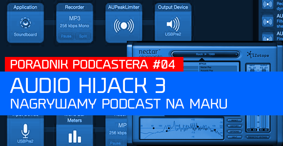 Audio Hijack 3 - Nagrywamy podcast na maku