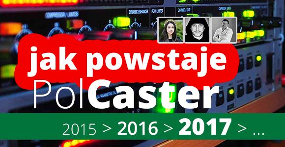 Jak powstaje PolCaster