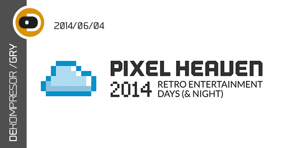 Pixel Heaven 2014 - Retro Entertainment Days (& Night)