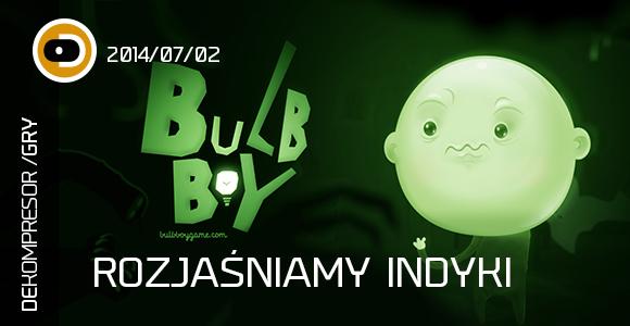 Rozjaśniamy indyki. Twórcy Bulb Boy'a gośćmi odcinka.