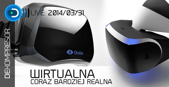 Wirtualna rzeczywistość rodzi się na naszych oczach.