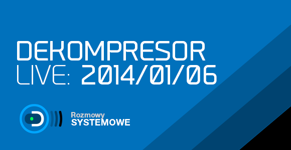 DEKOMPRESOR (live 2014-01-06)