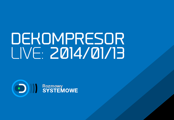 DEKOMPRESOR Live (2014/01/13 21:00)