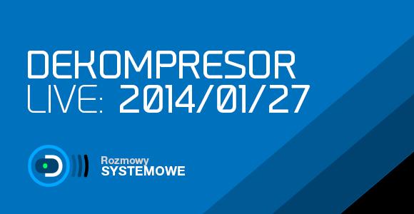 DEKOMPRESOR Live (2014/01/27 21:00)