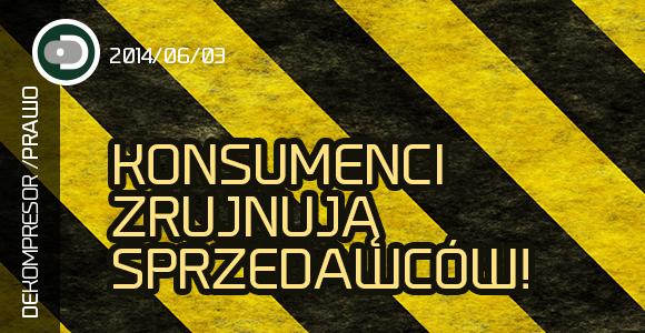 Konsumenci zrujnują sprzedawców – nowa ustawa o prawach konsumentów.