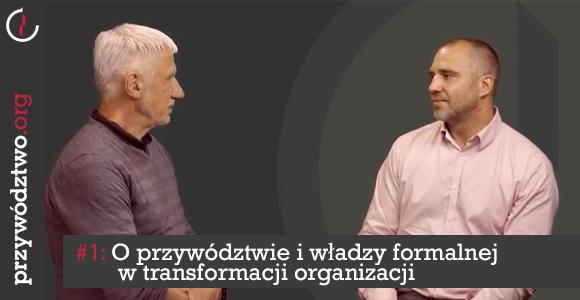 O przywództwie i władzy formalnej w transformacji organizacji